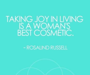 taking-joy-in-living-is-a-womans-best-cosmetic-5